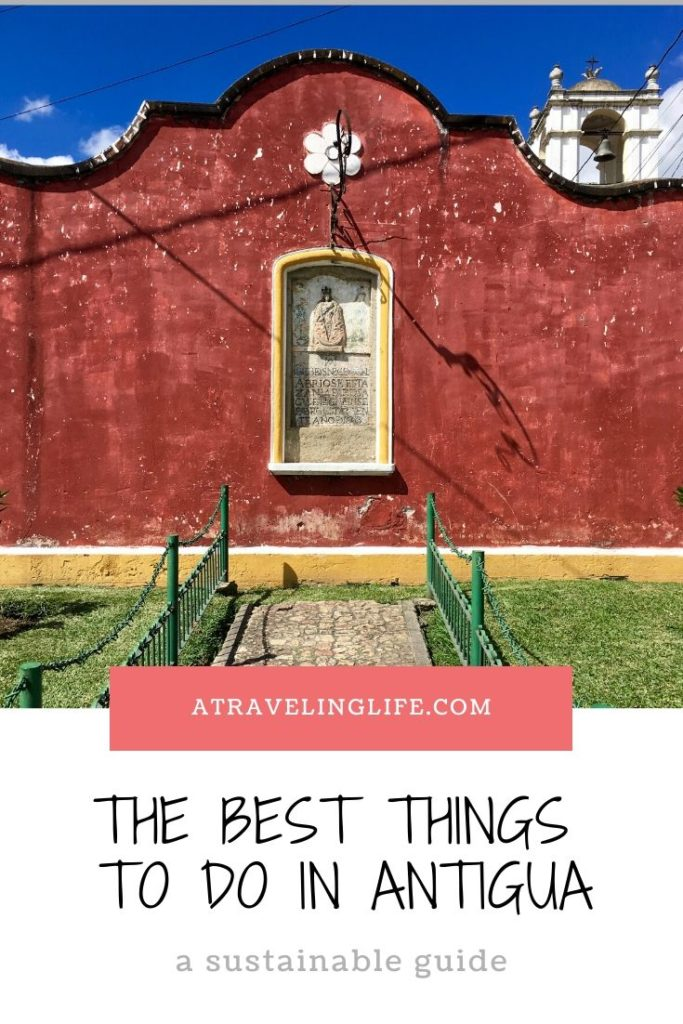 A sustainable guide to Antigua, Guatemala including things to do in Antigua, where to stay in Antigua, and where to volunteer in Antigua. #Antigua #Guatemala